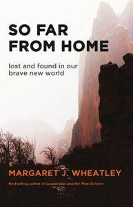So Far from Home: Lost and Found in Our Brave New World (Repost)