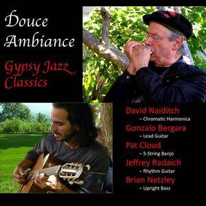 David Naiditch, Gonzalo Bergara, & Pat Cloud - Douce Ambiance: Gypsy Jazz Classics (2012)