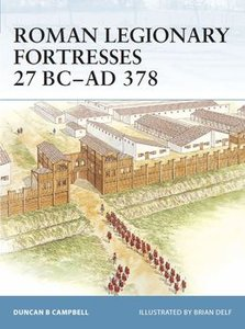Roman Legionary Fortresses (Osprey Fortress 43) (repost)