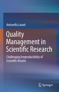 Quality Management in Scientific Research: Challenging Irreproducibility of Scientific Results
