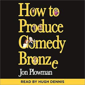 How to Produce Comedy Bronze [Audiobook]