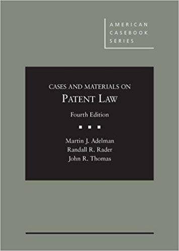 Cases and Materials on Patent Law (4th Edition)