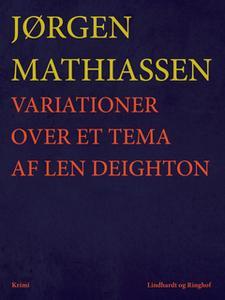 «Variationer over et tema af Len Deighton» by Jørgen Mathiassen