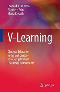 V-Learning: Distance Education in the 21st Century Through 3D Virtual Learning Environments