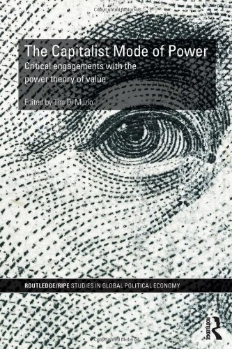 The Capitalist Mode of Power: Critical Engagements with the Power Theory of Value (repost)
