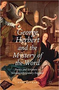 George Herbert and the Mystery of the Word: Poetry and Scripture in Seventeenth-Century England [Repost]