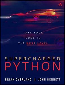 Supercharged Python: Take Your Code to the Next Level [Final Release]