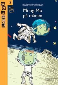 «Mi og Mo på månen» by Helle Dyhr Fauerholdt