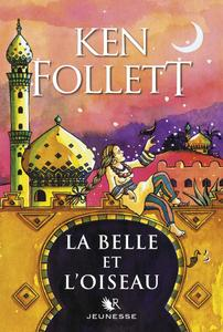"""Ken Follett, """"La Belle et l'Oiseau"""""""