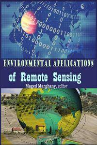 """Environmental Applications of Remote Sensing"" ed. by Maged Marghany"