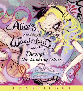 «Alice's Adventures in Wonderland and Through the Looking Glass» by Lewis Carroll