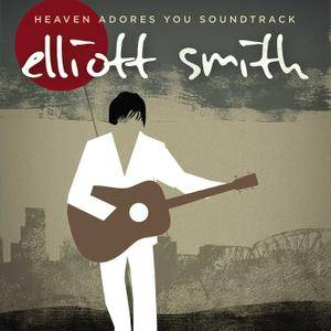 Elliott Smith - Heaven Adores You: Soundtrack (2016)
