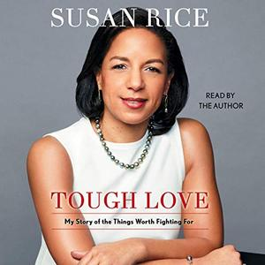 Tough Love: My Story of the Things Worth Fighting For [Audiobook]