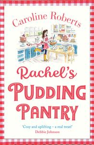 Rachel's Pudding Pantry: The new gorgeous, cosy romance for 2019 from the kindle bestselling author (Pudding Pantry, Boo