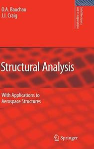 Structural Analysis: With Applications to Aerospace Structures (Solid Mechanics and Its Applications)