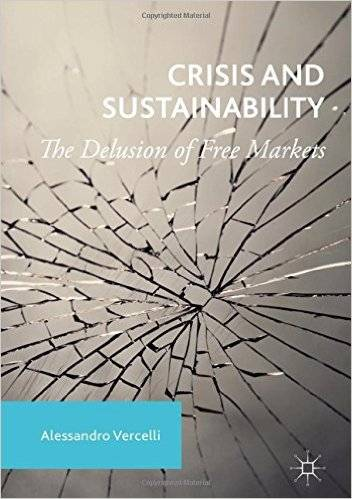 Crisis and Sustainability: The Delusion of Free Markets (Repost)