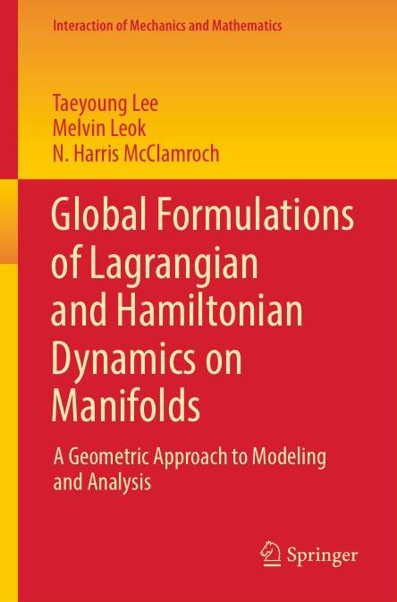 Global Formulations of Lagrangian and Hamiltonian Dynamics on Manifolds: A Geometric Approach to Modeling and Analysis