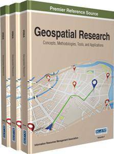 Geospatial Research : Concepts, Methodologies, Tools, and Applications