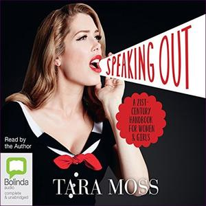 Speaking Out: A 21st-Century Handbook for Women and Girls [Audiobook]