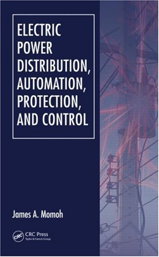 Electric Power Distribution, Automation, Protection, and Control