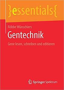 Gentechnik: Gene lesen, schreiben und editieren