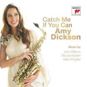 Amy Dickson - Catch Me If You Can (2013)