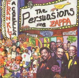 The Persuasions - Frankly A cappella: The Persuasions Sing Zappa (2000) {EarthBeat!-Rhino R279832} (Zappa-related)