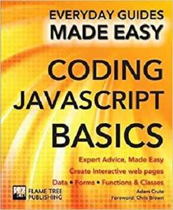 Coding Javascript Basics: Expert Advice, Made Easy (Everyday Guides Made Easy)