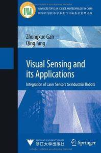 Visual Sensing and its Applications: Integration of Laser Sensors to Industrial Robots (Repost)