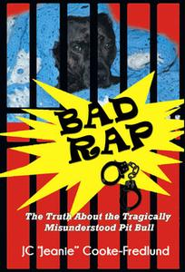 "«Bad Rap» by J.C. ""Jeanie"" Cooke-Fredlund"