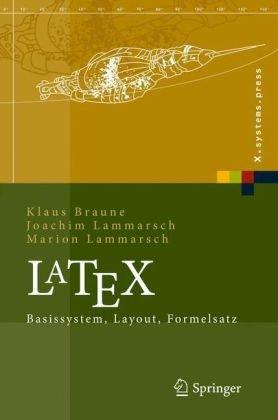 LaTeX: Basissystem, Layout, Formelsatz (X.systems.press) (German Edition)