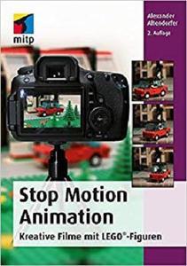 Stop Motion Animation - Kreative Filme mit LEGO-Figuren (mitp Grafik)