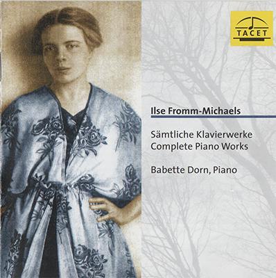 Fromm-Michaels- Babette Dorn - Complete Piano Works [Tacet TACET 96] {Germany 1999}