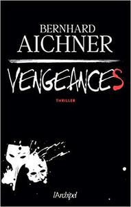Vengeances - Bernhard Aichner