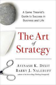 The Art of Strategy: A Game Theorist's Guide to Success in Business and Life (repost)