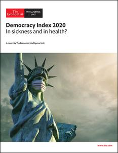 The Economist (Intelligence Unit) - Democracy Index 2020, In sickness and in health? (2021)