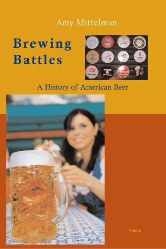 Brewing battles : a history of American beer (Repost)