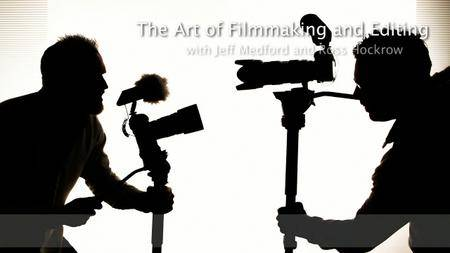 creativeLIVE: The Art of Filmmaking and Editing
