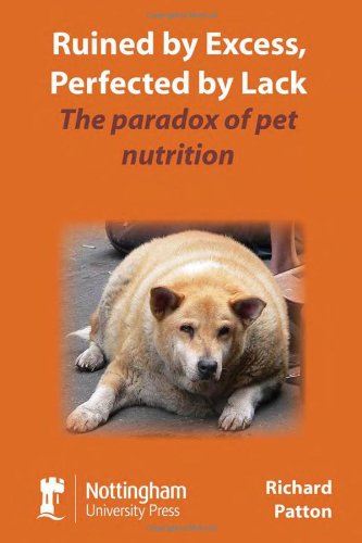 Ruined by Excess, Perfected by Lack: The Paradox of Pet Nutrition