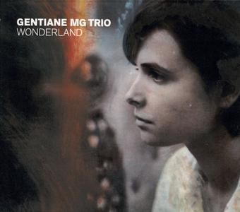 Gentiane MG Trio - Wonderland (2019)
