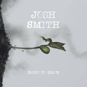 Josh Smith - Burn To Grow (2018) [Official Digital Download 24/96]
