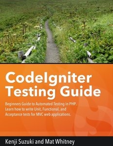 CodeIgniter Testing Guide: Beginners' Guide to Automated Testing in PHP