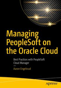 Managing PeopleSoft on the Oracle Cloud: Best Practices with PeopleSoft Cloud Manager