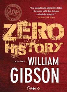 William Gibson - Zero history