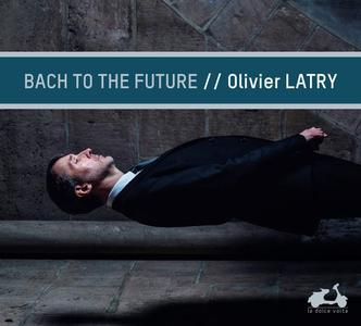 Olivier Latry - Bach to the future (2019)