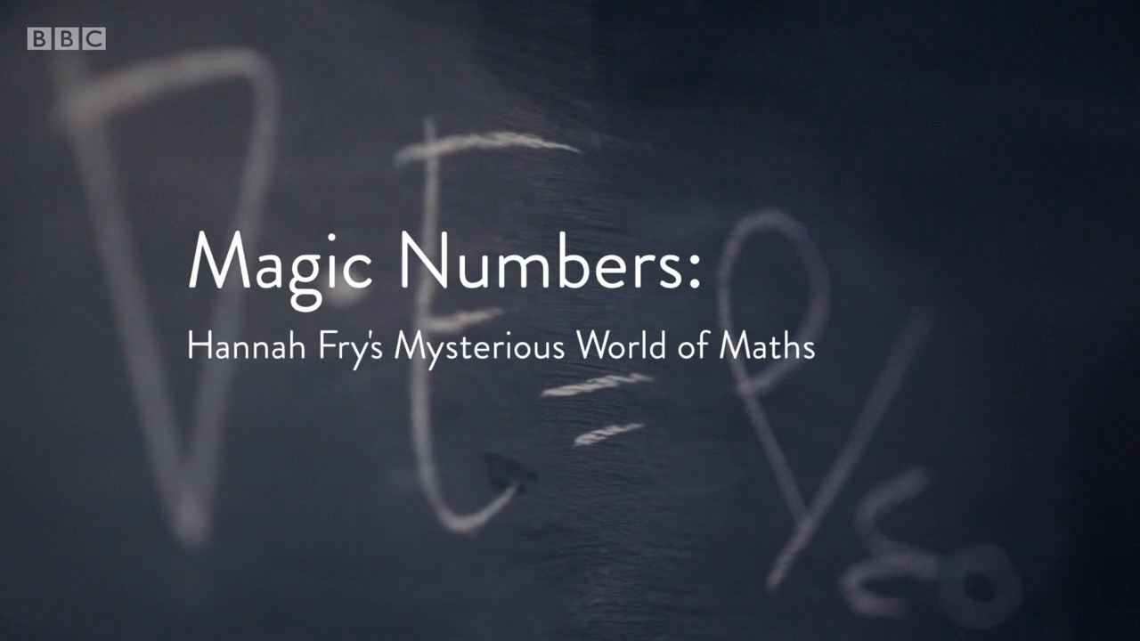 BBC - Magic Numbers: Hannah Fry's Mysterious World of Maths Series 1: Expanded Horizons (2018)