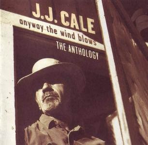 J.J. Cale - Anyway The Wind Blows - The Anthology (1997)