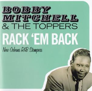 Bobby Mitchell & The Toppers - Rack 'Em Back: New Orleans R&B Stompers (2010) {Hoodoo Records 263373 rec 1953-1958}