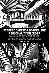 Stepped Care for Borderline Personality Disorder: Making Treatment Brief, Effective, and Accessible