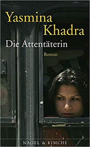 Die Attentäterin - Yasmina Khadra